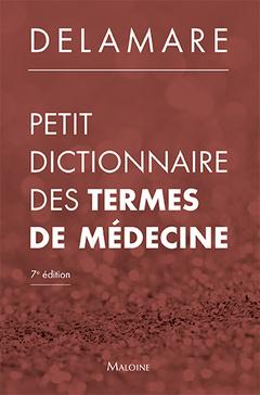 Couverture de l'ouvrage Petit dictionnaire des termes de médecine