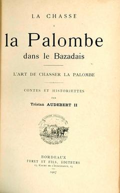 Couverture de l'ouvrage La chasse à la palombe dans le Bazadais