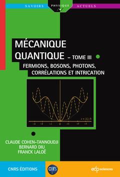Couverture de l'ouvrage Mécanique quantique - tome III