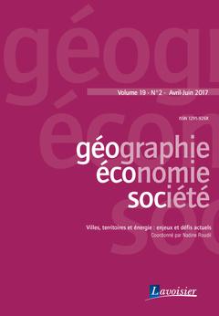 Couverture de l'ouvrage Villes, territoires et énergie : enjeux et défis actuels  (Géographie, économie, société Volume 19 N°2 - Avril-Juin 2017)