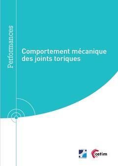 Couverture de l'ouvrage Comportement mécanique des joints toriques (9Q299)