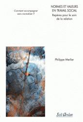 Couverture de l'ouvrage Normes et valeurs en travail social - repères pour le soin de la relation