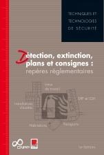 Couverture de l'ouvrage Détection, extinction, plans et consignes : repères réglementaires, tome 1