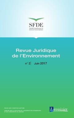 Couverture de l'ouvrage Revue Juridique de l'Environnement N° 2 - Juin 2017