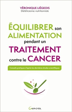 Couverture de l'ouvrage Equilibrer son alimentation pendant un traitement contre le cancer
