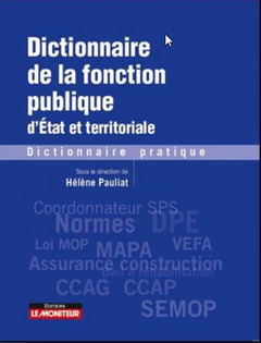 Couverture de l'ouvrage Dictionnaire de la fonction publique d'état et territoriale