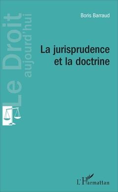 Couverture de l'ouvrage La jurisprudence et la doctrine