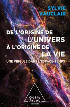 Couverture de l'ouvrage De l'origine de l'Univers à l'origine de la vie