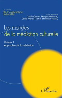 Couverture de l'ouvrage Mondes de la médiation culturelle