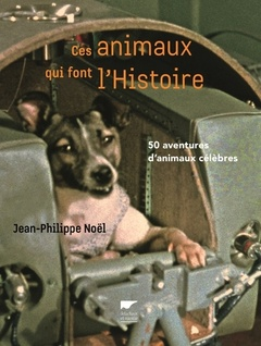 Cover of the book Ces animaux qui font l'histoire