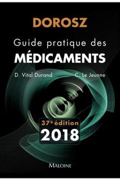 Couverture de l'ouvrage Dorosz 2018. Guide pratique des médicaments (37° Éd.)