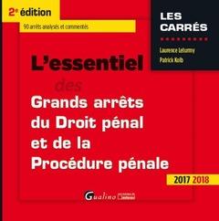 Couverture de l'ouvrage L'essentiel des grands arrêts du droit pénal et de procédure pénale 2017-2018