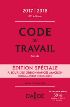 Couverture de l'ouvrage Code du travail 2017/2018 annoté (80° Éd.)