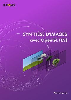 Couverture de l'ouvrage Synthèse d'images avec OpenGL(ES)
