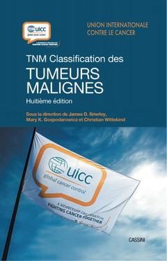 Couverture de l'ouvrage TNM Classification des TUMEURS MALIGNES