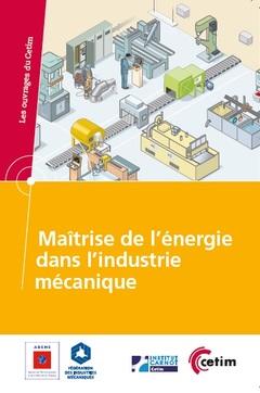 Couverture de l'ouvrage Maîtrise de l'énergie dans l'industrie mécanique (Réf 6A3A)