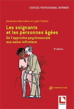 Couverture de l'ouvrage Les soignants et les personnes âgées