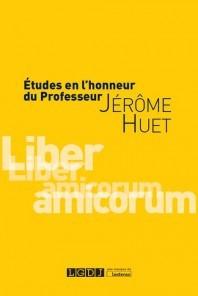 Couverture de l'ouvrage Etudes en l'honneur du professeur Jérôme Huet