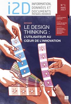 Couverture de l'ouvrage Revue i2D - Design Thinking : l'utilisateur au cœur de l'innovation - vol 54,  n°1, mars 2017