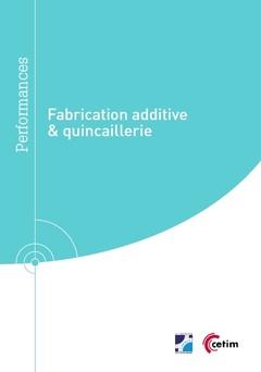 Couverture de l'ouvrage Fabrication additive & quincaillerie (Réf : 9Q303)
