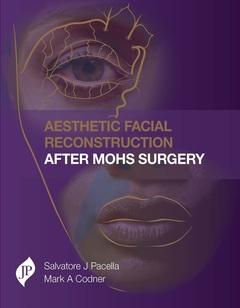 Couverture de l'ouvrage Aesthetic Facial Reconstruction After Mohs Surgery