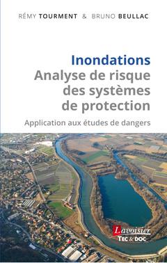 Couverture de l'ouvrage Inondations - Analyse de risque des systèmes de protection