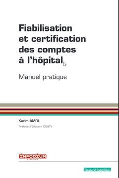 Couverture de l'ouvrage Fiabilisation et certification des comptes de l'hôpital