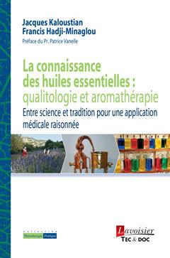 Couverture de l'ouvrage La connaissance des huiles essentielles : qualitologie et aromathérapie (collection Phytothérapie Pratique)