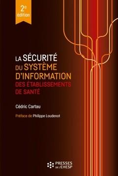 Couverture de l'ouvrage La sécurité du système d'information des établissements de santé
