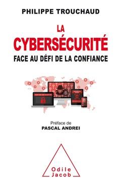 Couverture de l'ouvrage La Cybersécurité face au défi de la confiance