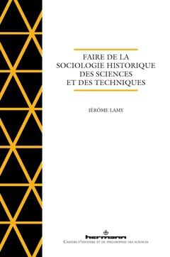 Couverture de l'ouvrage Faire de la sociologie historique des sciences et des techniques