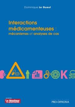 Couverture de l'ouvrage Interactions médicamenteuses : mécanismes et analyses de cas