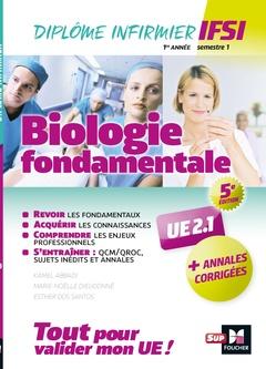 Couverture de l'ouvrage Biologie fondamentale UE 2.1 - Semestre 1 - Infirmier en IFSI - DEI - Préparation complète