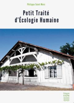 Couverture de l'ouvrage Petit traité d'écologie humaine