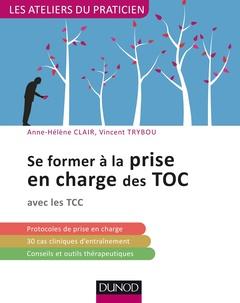 Couverture de l'ouvrage Se former à la prise en charge des TOC