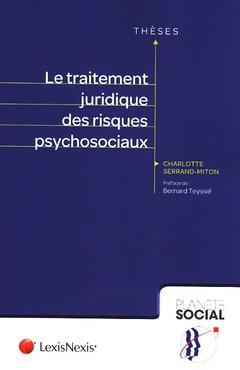 Couverture de l'ouvrage Le traitement juridique des risques psychosociaux