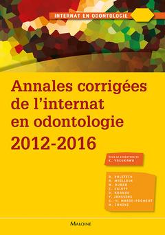 Couverture de l'ouvrage Annales corrigées de l'internat en odontologie 2012-2016