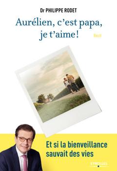 Couverture de l'ouvrage Aurélien, c'est papa, je t'aime !