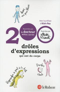 Couverture de l'ouvrage 200 drôles d'expressions qui ont du corps