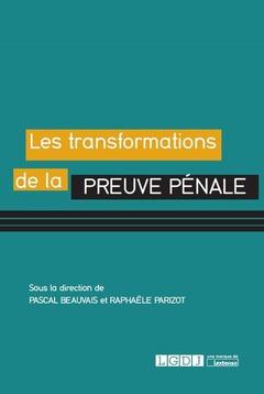 Couverture de l'ouvrage Les transformations de la preuve pénale