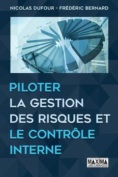 Couverture de l'ouvrage Piloter la gestion des risques et le contrôle interne