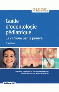 Couverture de l'ouvrage Guide d'odontologie pédiatrique