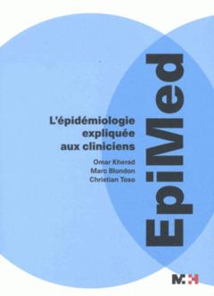 Couverture de l'ouvrage Epimed - L'épidémiologie expliquée aux cliniciens