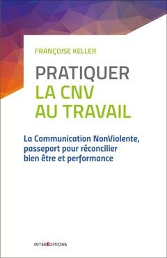 Couverture de l'ouvrage Pratiquer la cnv au travail