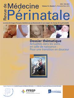 Couverture de l'ouvrage Revue de Médecine Périnatale Vol. 10 N°1 Mars 2018