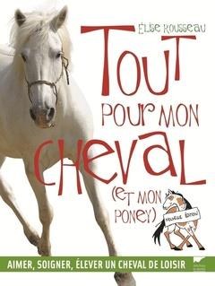 Couverture de l'ouvrage Tout pour mon cheval