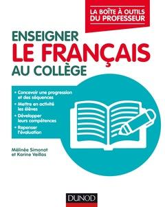 Couverture de l'ouvrage Enseigner le français au collège
