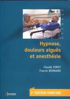 Couverture de l'ouvrage Hypnose, douleurs aiguës et anesthésie
