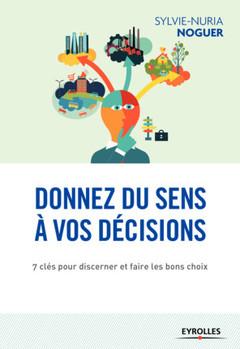Couverture de l'ouvrage Donnez du sens à vos décisions