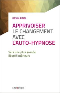 Couverture de l'ouvrage Apprivoiser le changement avec l'auto-hypnose